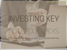 Best #Investing key is #hotstockpicks for #making #successful #investments . www.equityprofit.com