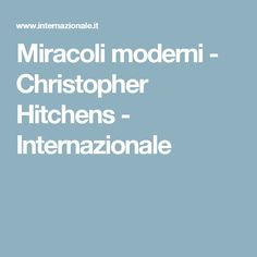 Miracoli moderni - Christopher Hitchens - Internazionale