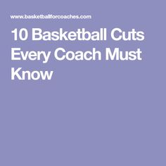 10 Basketball Cuts Every Coach Must Know
