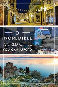 5 Incredible World Cities You Can Afford: