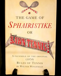 """The Game of Sphairistike or Lawn Tennis by Major Walter Clopton Wingfield introduced the world to standardized rules to the game in 1874. The book accompanied a tennis """"kit"""" containing a net and posts, four bats (not yet called rackets), balls, a mallet, and a line brush, that could be purchased, first produced in England and then sold all over the world to places like the USA, Canada, India, Greece, Russia, and more."""