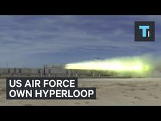 Tech Insider: US Air Force own Hyperloop