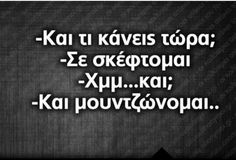quotes greek Moutza - - New Ideas Quotes Funny Sarcastic, Funny Greek Quotes, Wild Flower Quotes, California Quotes, Free Spirit Quotes, Best Christmas Quotes, Hippie Quotes, Call My Friend, Laughing Quotes