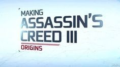 IGN Presents: The Making of Assassin's Creed III - Origins (Part 1)