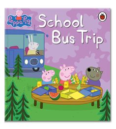Peppa Pig: School Bus Trip from Ladybird Books