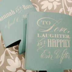 Custom Wedding Koozie - To Love, Laughter and Happily Ever After. $20.00, via Etsy.