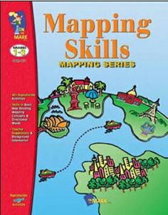 Mapping Skills Grades 1 3 Ideas And Information To Help Young Learners Understand The
