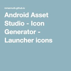 Android Asset Studio - Icon Generator - Launcher icons