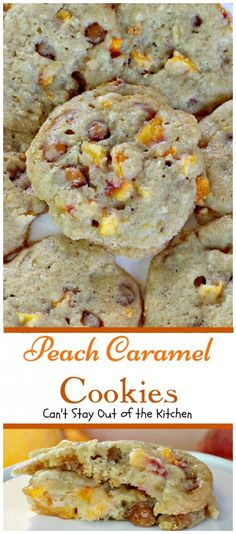 Peach Caramel Cookies - Can't Stay Out of the Kitchen