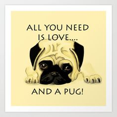 Love and a Pug Art Print by Veronica Ventress - $17.68