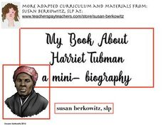 This is a 14 page mini-biography of Harriet Tubman with graphics and basic sentences for use with special education students. $