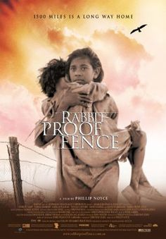 Rabbit Proof Fence.  Based on a true story, and absolutely worth watching.