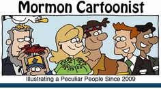 Mormon Cartoonist.  A MUST check out!!  Some amazingly funny stuff in here folks!! Especially Great Missionary Comics!! (click on picture for link to website)