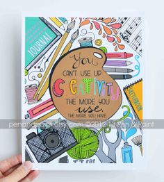 Creativity, You can't use up creativity, Maya Angelou, Illustration, Inspiring Quote, Music, Sewing, Photography, Art, Yarn 8 x 10 Art Print