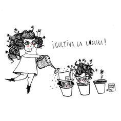 Cultiva locura | By Sara Frantini