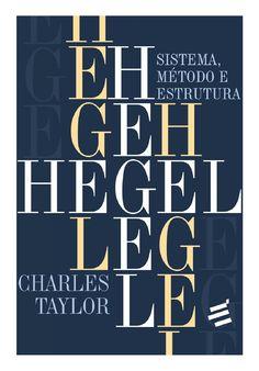Prof.Altair Aguilar Hegel - Sistema, Método e Estrutura  Um importante e abrangente estudo da filosofia de Hegel, de seu lugar na história das ideias e de sua relevância e importância permanentes. Charles Taylor relaciona Hegel à história da filosofia que o precede e, particularmente, às principais questões intelectuais e espirituais de seu tempo.