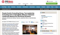 http://www.prweb.com/releases/Leadership-Development/Springfield-MO/prweb11572680.htm  People Centric Consulting Group - Business consulting that actually works.  A Monthly Membership Meeting Teaches Leadership Skills to Area Business Members