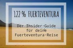 122% Fuerteventura – Der Insider-Guide für deine Reise Alles, was du vor und während deiner Reise nach Fuerteventura wissen musst: Sehenswürdigkeiten, Essen, Übernachten und Insidertipps.