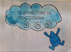 La maestra Linda : Le avventure di Gocciolina Smurfs, Fictional Characters, Dory, Kids, Geography, Alphabet, Winter Time, Weather, Spring