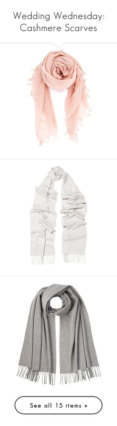 """""""Wedding Wednesday: Cashmere Scarves"""" by polyvore-editorial ❤ liked on Polyvore featuring weddingwednesday, cashmerescarf, accessories, scarves, rose, silk shawl, chan luu scarves, silk scarves, cashmere scarves and chan luu"""