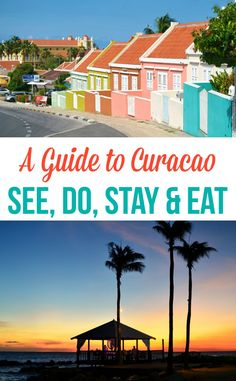 Guide to Curacao - What/Where to see, do, stay & eat on the Caribbean island