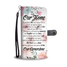 Our home our cornerstone wallet phone case. Love it? Then share it with your friends and family! Purchase this wallet phone case and we guarantee it will exceed your highest expectations! Prayer Quotes, New Quotes, Family Quotes, Girl Quotes, Love Quotes, Funny Quotes, Quotes Inspirational, Motivational Quotes, Living Quotes