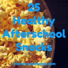 25 Healthy Afterschool Snacks - pinned for the popcorn seasonings