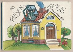 Die Riesenmaus. Henninger, Barbara (Illustrationen) und Gottfried (Text) Herold Halle, VEB Postreiter-Verlag, 1987