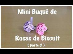 Dicas B e K artes - Mini Buquê de Rosas de Biscuit ( parte 2 )