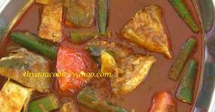 GRIND SPICE FISH CURRY 500 gm fish,any fish you like 7-8 ladies finger,cut into 2 1 big tomato,cut into wedges 1 big...