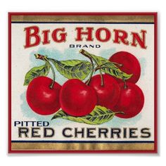 Vintage Can & Fruit Labels - Big Horn Pitted Red Cherries Vintage Advertisements, Vintage Ads, Vintage Posters, Vintage Signs, Vintage Ephemera, Vintage Stuff, Vintage Images, Vintage Food Labels, Vintage Recipes