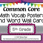 Fifth Grade Math Common Core - Vocabulary Poster - Word Wall Words  I went through each individual standard and selected mathematical terms student...