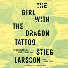 """Another must-listen from my #AudibleApp: """"The Girl with the Dragon Tattoo: The Millennium Series, Book 1"""" by Stieg Larsson, narrated by Simon Vance."""