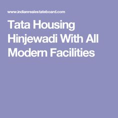 Tata Housing Hinjewadi With All Modern Facilities