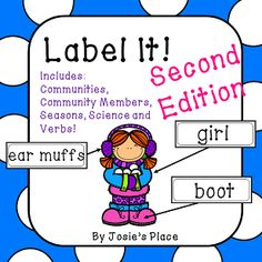 LABEL IT!  **Second Edition**  Have children practice the skill of labeling! *Focuses on communities, community members, seasons, science and verbs*