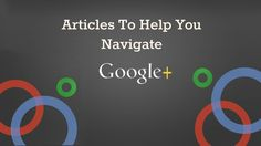 All of the articles in one place that will help you learn the #marketing aspects of Google Plus #googleplustips
