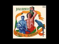 João Bosco - Caça À Raposa - Full Album