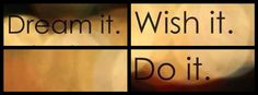 dream it, wish it, do it, life  - facebook cover photo, fb covers