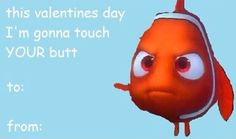 haha oh Nemo. haha a day late but funny Valentines Day Cards Tumblr, Be My Valentine, Valentine Cards, Disney Valentines, Funny Valentines Cards, Naughty Valentines, Funny Cards, Haha, My Sun And Stars