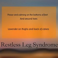 Young living essential oils can help with Restless Leg Syndrome with lavender and Peace and Calming