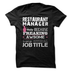 Awesome Restaurant Manager T-Shirts, Hoodies. BUY IT NOW ==►…