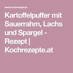 Kartoffelpuffer mit Sauerrahm, Lachs und Spargel - Rezept | Kochrezepte.at