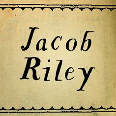 Jacob Riley is based on antique 18th century printers' specimens and has been hand-illustrated with calligraphy nibs dipped in walnut ink. A goodly...
