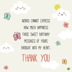 Thank you message for birthday wishes Birthdays thank you for birthday wishes Thank You Messages For Birthday, Birthday Quotes For Me, Happy Birthday Wishes Quotes, Happy Birthday Rhymes, Birthday Thanks Message, Thanks For Wishes, Thanks Messages, Thank You Quotes For Friends, Thanks Message For Friends