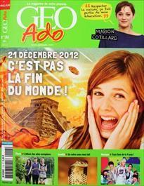 """Geo Ado 118  21 décembre 2012 : c'est pas la fin du monde !   Photo : l'album des ados européens  Insolite : un cobra sous mon toit  Musique : tous fans de la K-pop !  Marion Cotillard : """"respecter la nature, ça fait partie de mon éducation"""""""