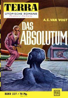 Terra SF 237 Das Absolutum   VAULT OF THE BEAST Alfred Elton van Vogt  Titelbild 1. Auflage:  Karl Stephan