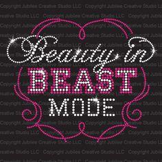 Beauty in Beast Mode Iron On Rhinestone Transfer from Jubilee Rhinestones