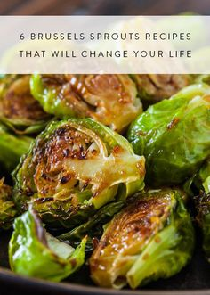 6 Brussels Sprouts Recipes That Will Change Your Life. It's Thanksgiving, make sure you come prepared.