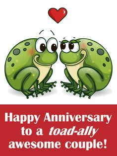 "Two Loving Toad  Funny Anniversary Card: Their love is undeniable...and once a year, you get a chance to wish them continued happiness together. What better way than with this cute anniversary card for a ""toad-ally"" awesome couple. This pond pair looks lovingly at each other with a single heart above for a sweet & romantic touch. It's a fun way to let them know you're thinking of them."