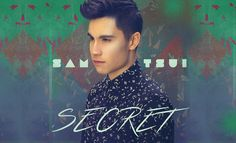 "Sam Tsui New Track ""Secret"" - MuzWave"